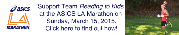 Join or support Team Reading to Kids in the 2015 ASICS LA Marathon on Sunday, March 15th!