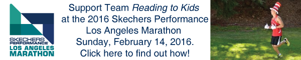 Join or support Team Reading to Kids in the 2016 SKechers LA Marathon on Sunday, February 14th!